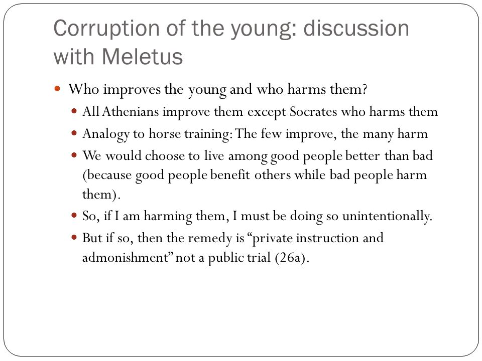 Corruption of the young: discussion with Meletus