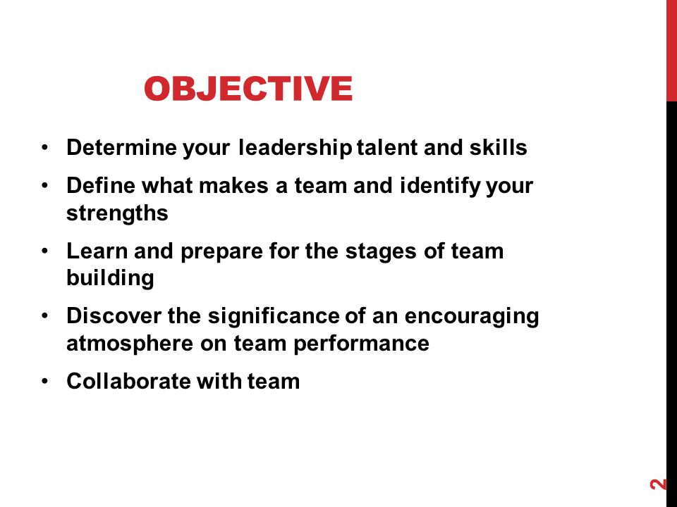 Objective Determine your leadership talent and skills