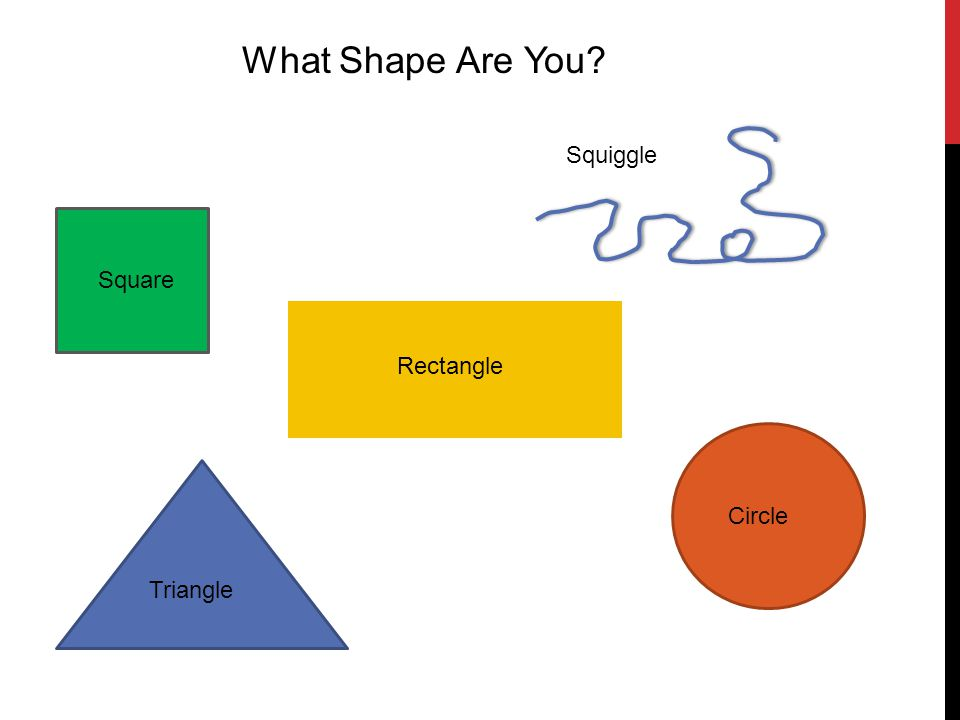 What Shape Are You Squiggle Square Rectangle Circle Triangle