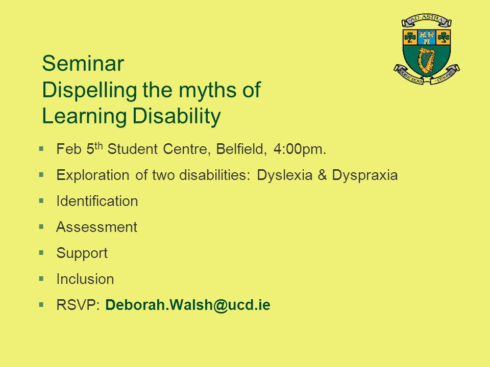 Seminar Dispelling the myths of Learning Disability