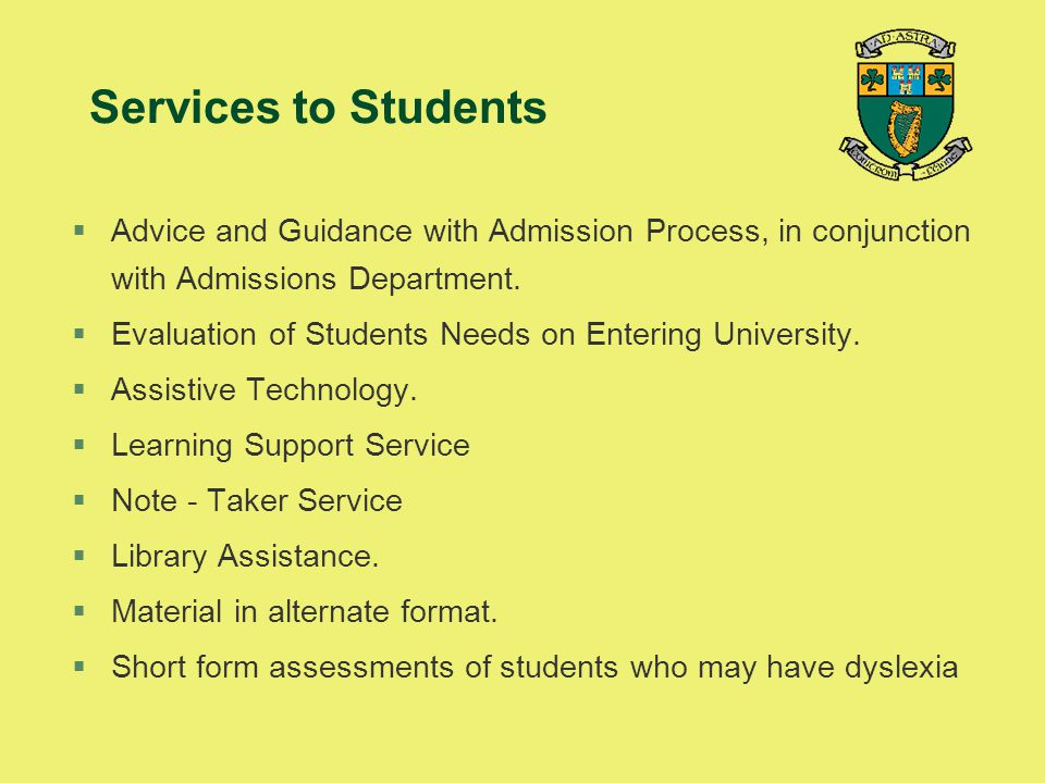 Services to Students Advice and Guidance with Admission Process, in conjunction with Admissions Department.