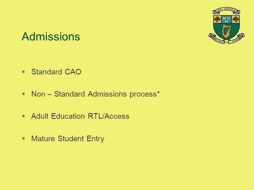 Admissions Standard CAO Non – Standard Admissions process*