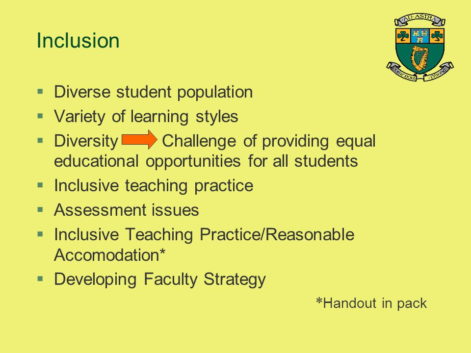 Inclusion Diverse student population Variety of learning styles