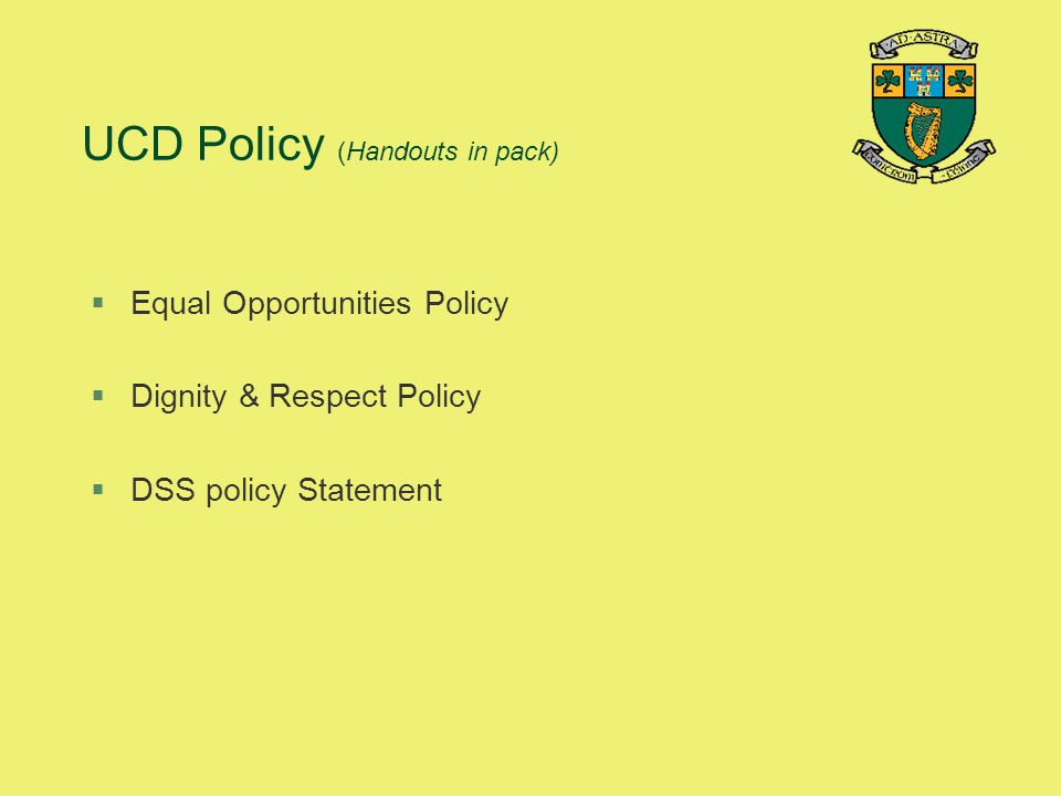 UCD Policy (Handouts in pack)