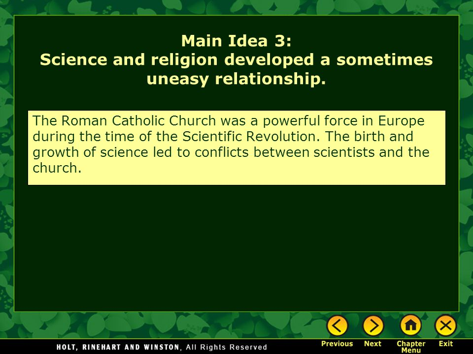 Main Idea 3: Science and religion developed a sometimes uneasy relationship.
