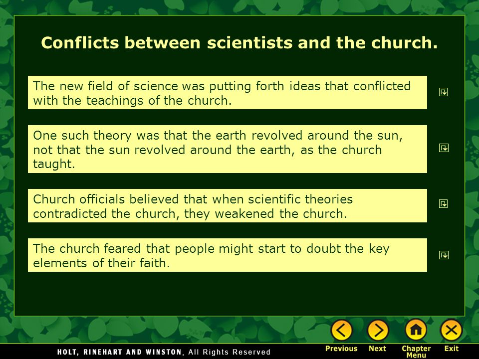 Conflicts between scientists and the church.