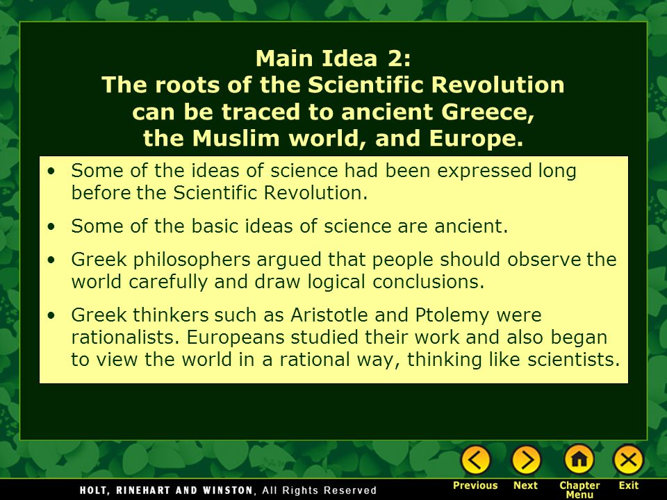 Main Idea 2: The roots of the Scientific Revolution can be traced to ancient Greece, the Muslim world, and Europe.