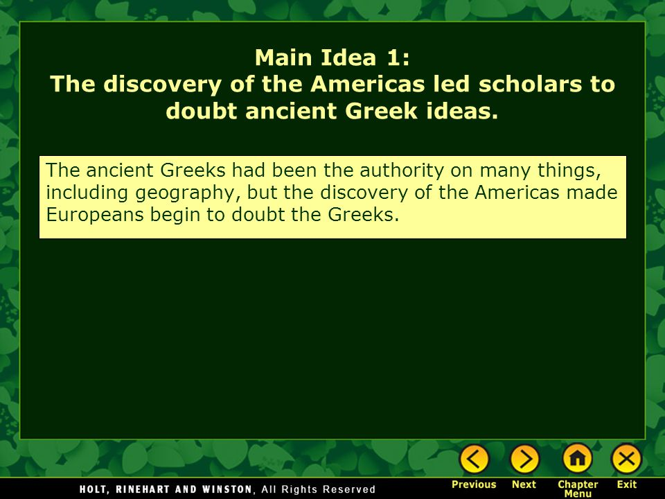Main Idea 1: The discovery of the Americas led scholars to doubt ancient Greek ideas.