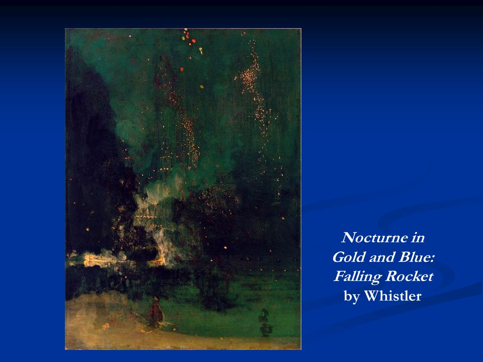 Nocturne in Gold and Blue: Falling Rocket by Whistler