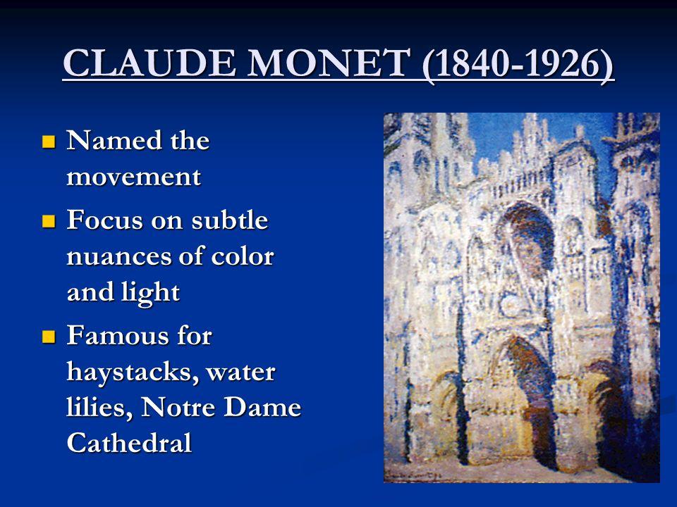 CLAUDE MONET (1840-1926) Named the movement