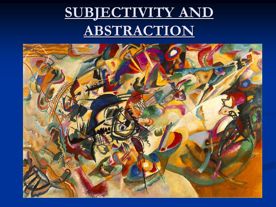 SUBJECTIVITY AND ABSTRACTION