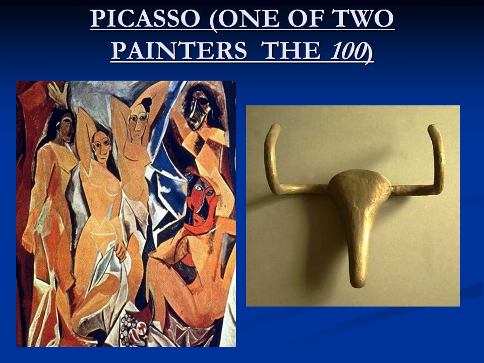 PICASSO (ONE OF TWO PAINTERS THE 100)