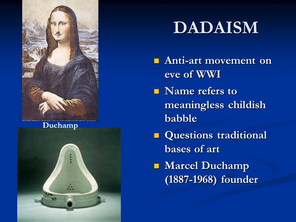 DADAISM Anti-art movement on eve of WWI