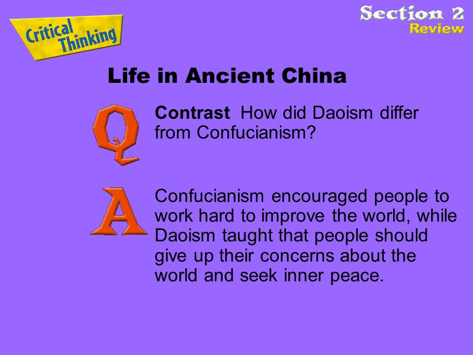 Life in Ancient China Contrast How did Daoism differ from Confucianism