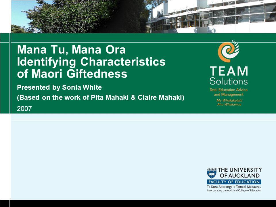 Mana Tu, Mana Ora Identifying Characteristics of Maori Giftedness