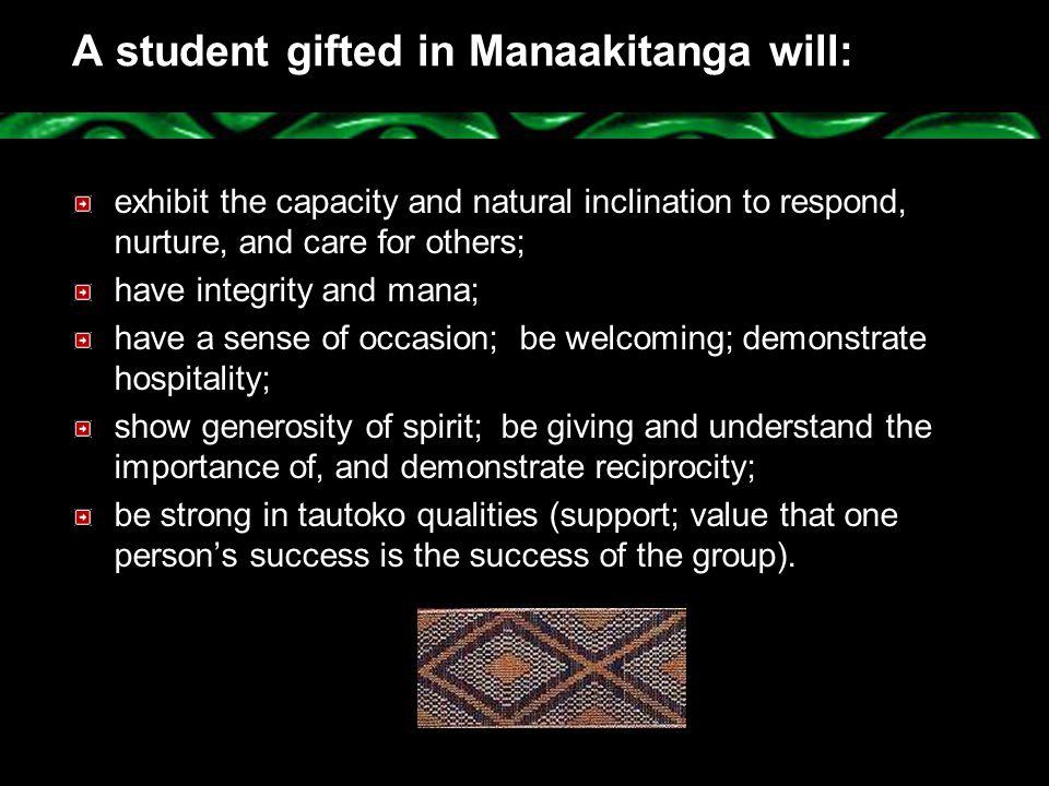 A student gifted in Manaakitanga will: