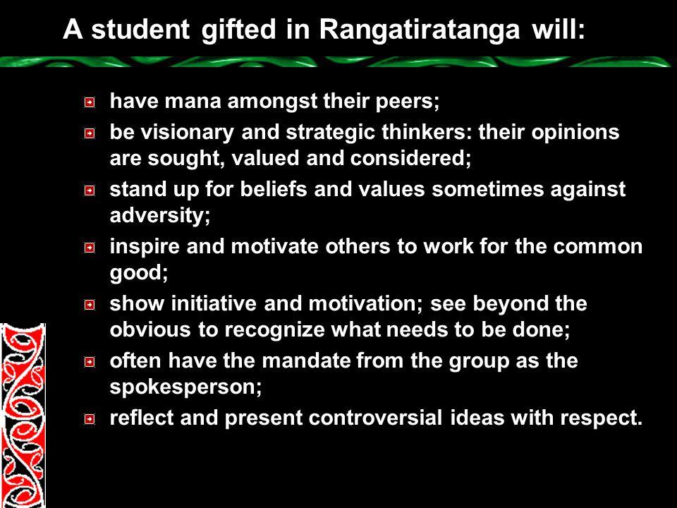 A student gifted in Rangatiratanga will: