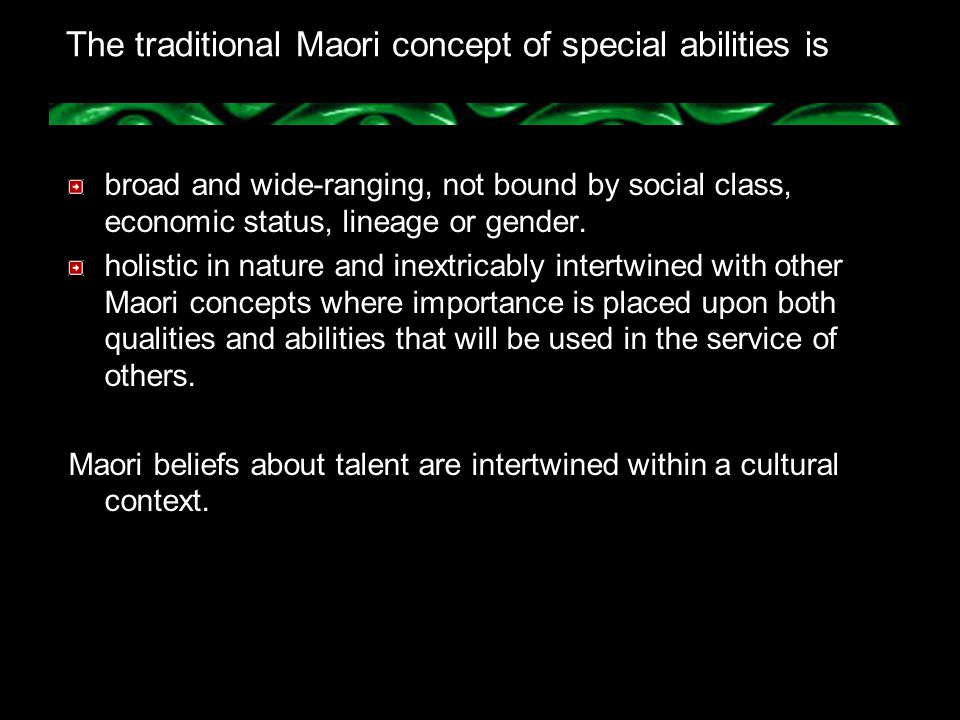 The traditional Maori concept of special abilities is