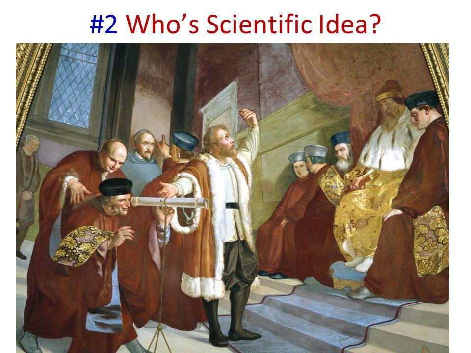 #2 Who's Scientific Idea