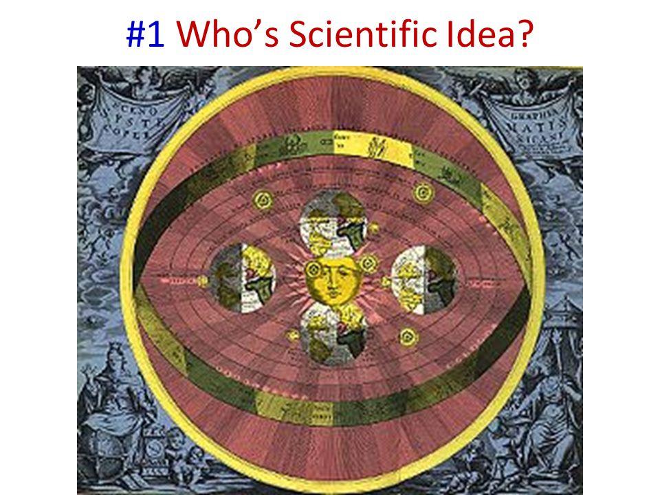 #1 Who's Scientific Idea