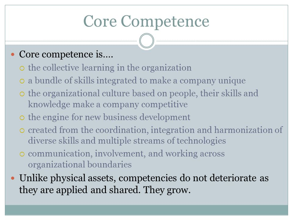 Core Competence Core competence is….