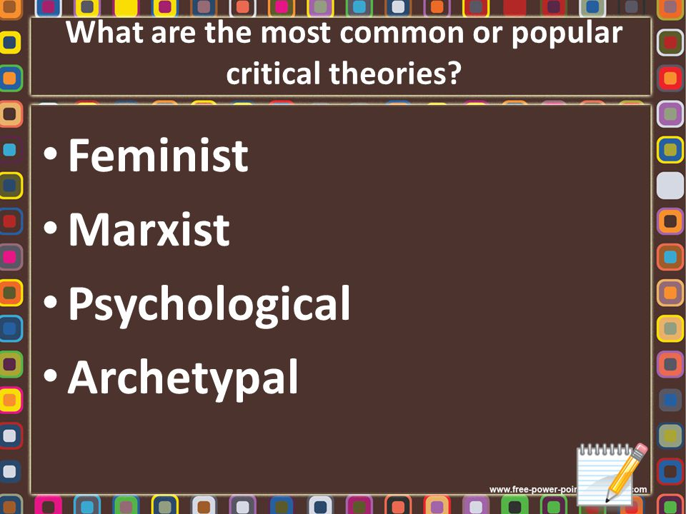 What are the most common or popular critical theories