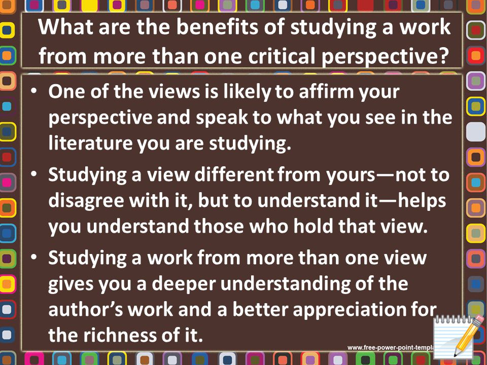 What are the benefits of studying a work from more than one critical perspective