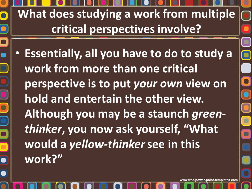 What does studying a work from multiple critical perspectives involve