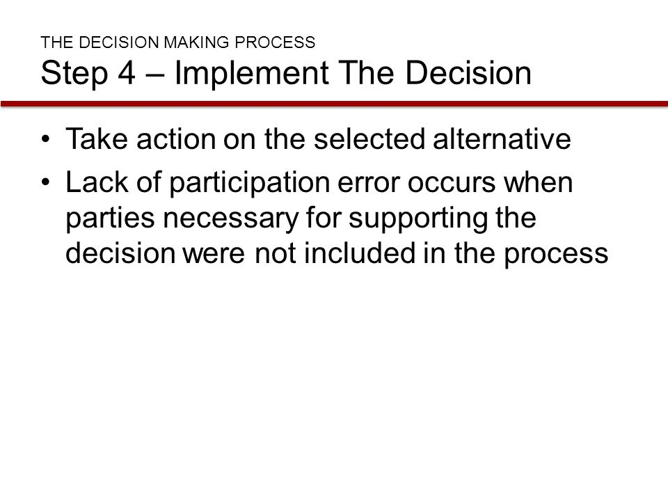 THE DECISION MAKING PROCESS Step 4 – Implement The Decision