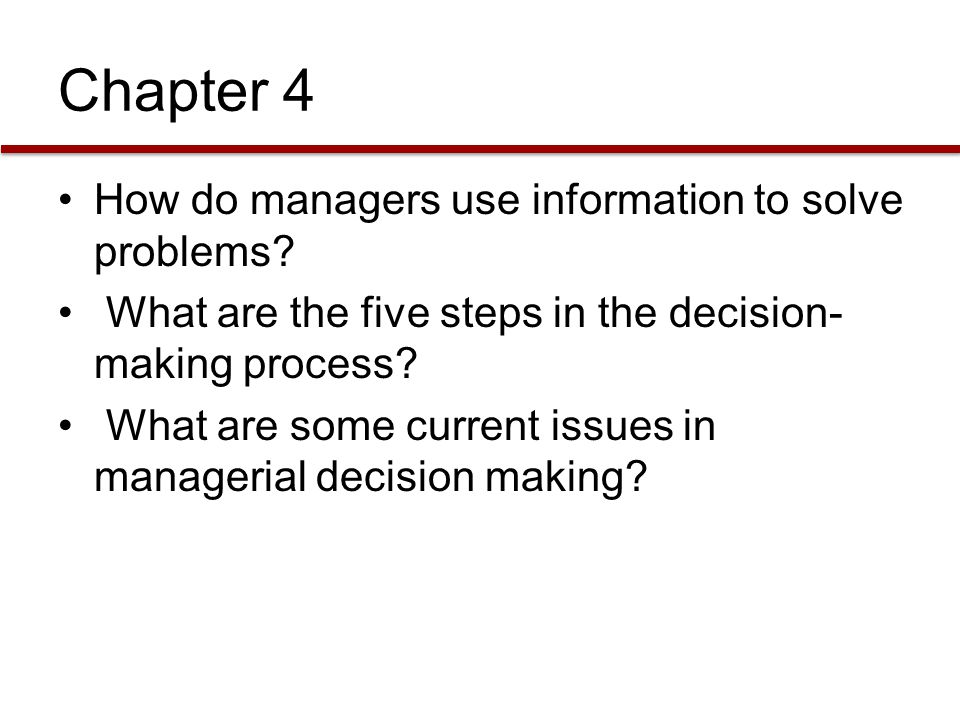 Chapter 4 How do managers use information to solve problems