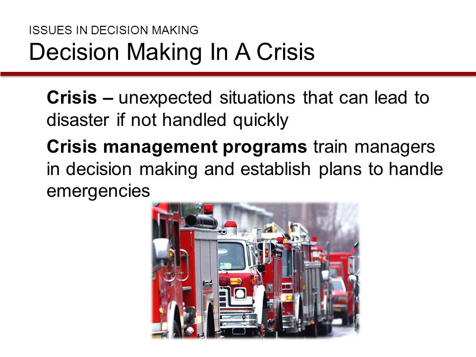 ISSUES IN DECISION MAKING Decision Making In A Crisis