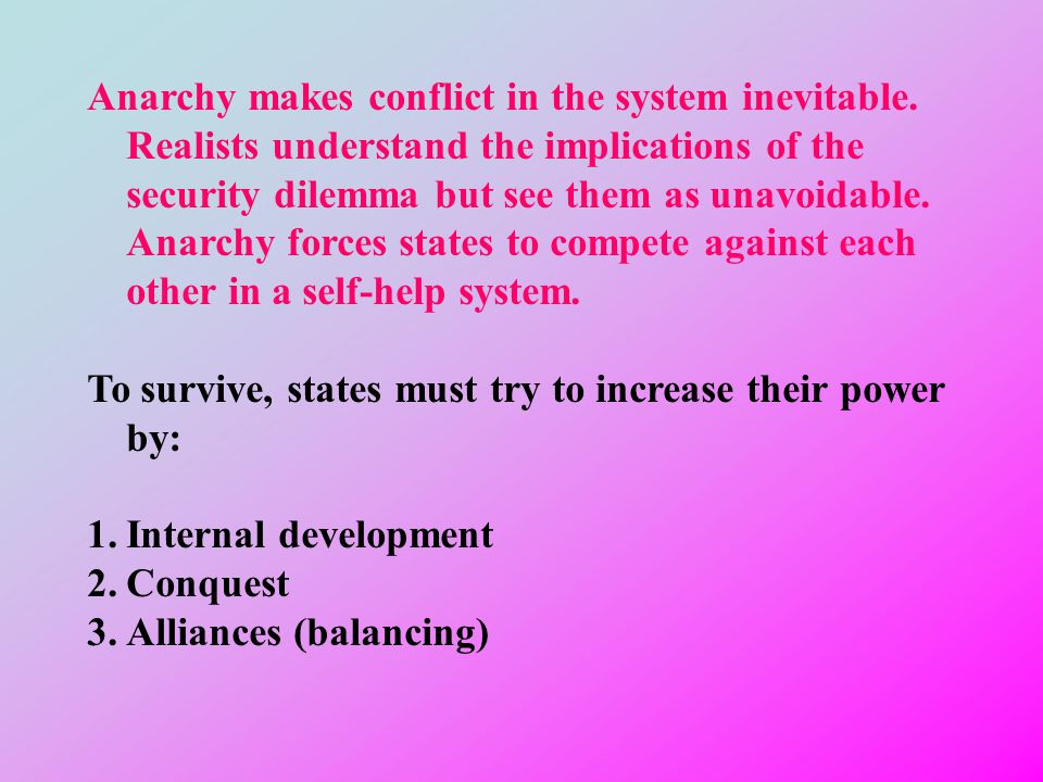 Anarchy makes conflict in the system inevitable