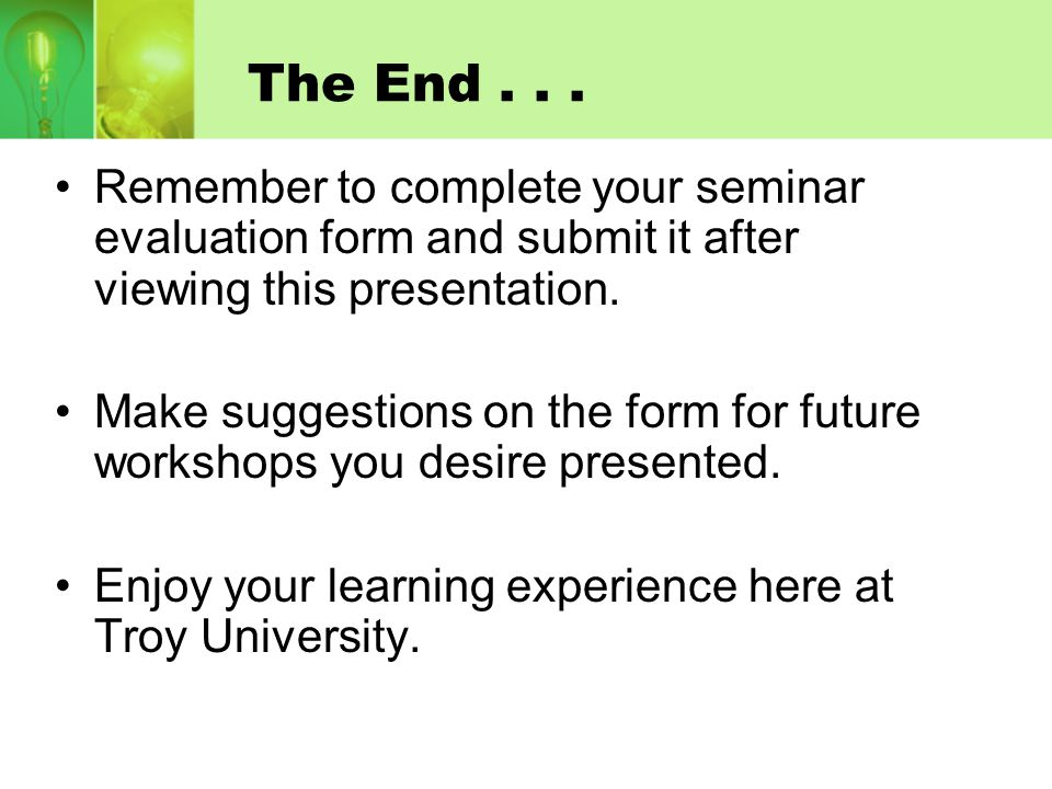 The End . . . Remember to complete your seminar evaluation form and submit it after viewing this presentation.