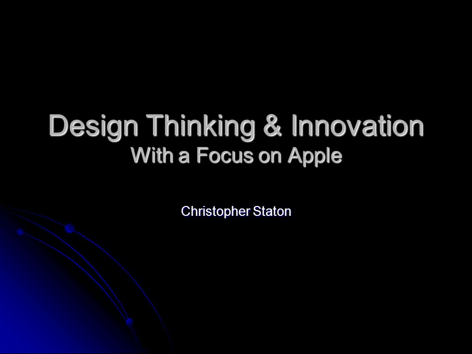 Design Thinking & Innovation With a Focus on Apple