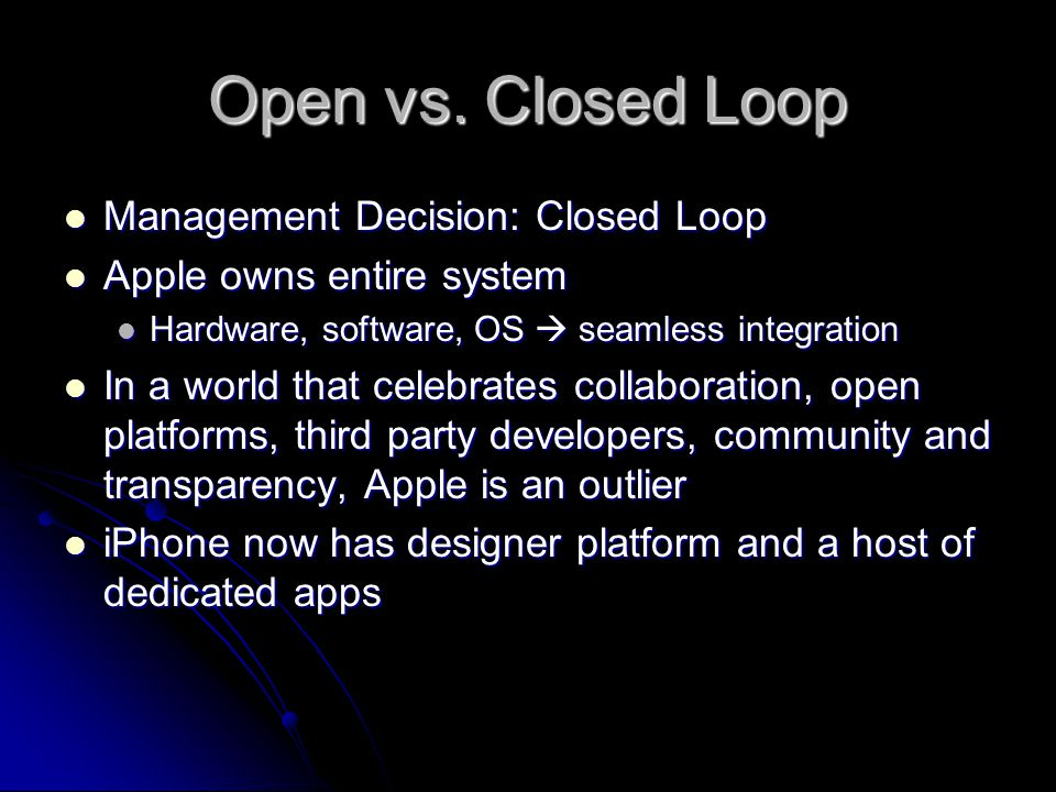 Open vs. Closed Loop Management Decision: Closed Loop