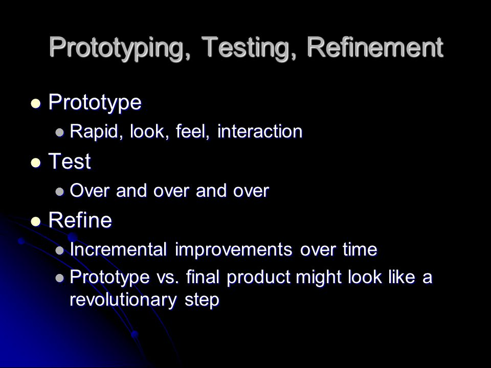 Prototyping, Testing, Refinement