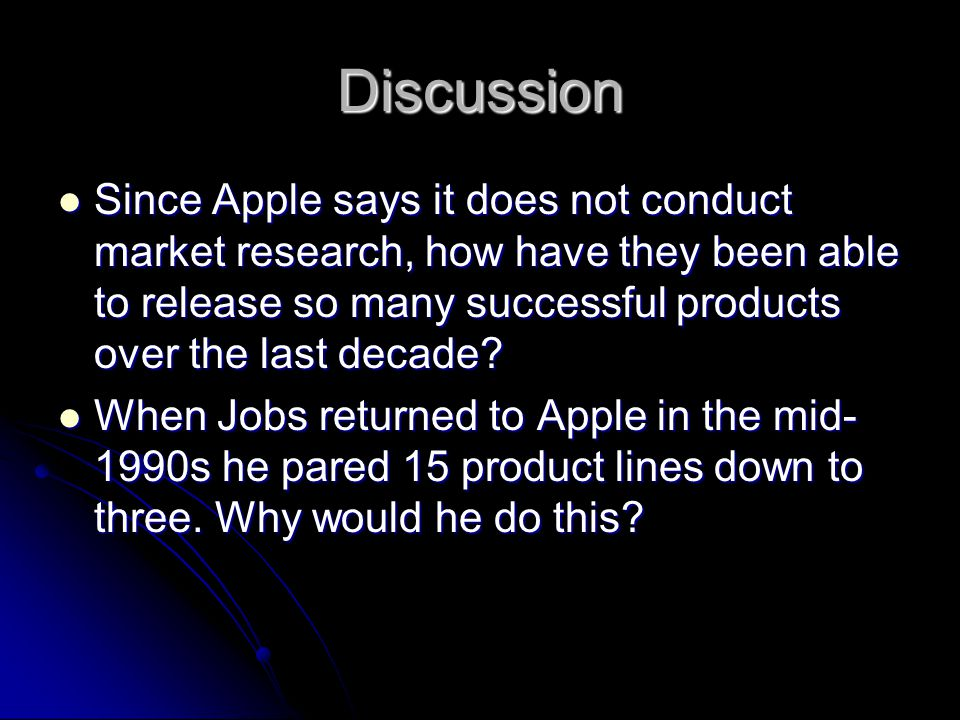 Discussion Since Apple says it does not conduct market research, how have they been able to release so many successful products over the last decade
