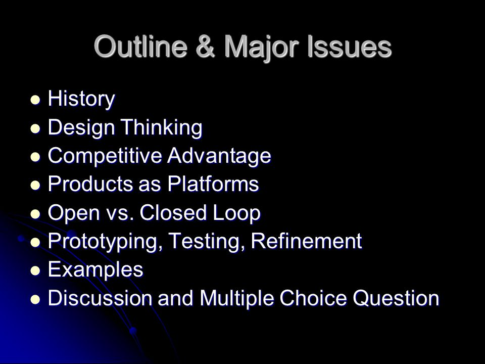Outline & Major Issues History Design Thinking Competitive Advantage