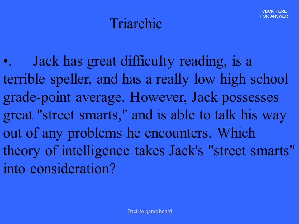 CLICK HERE FOR ANSWER Triarchic.