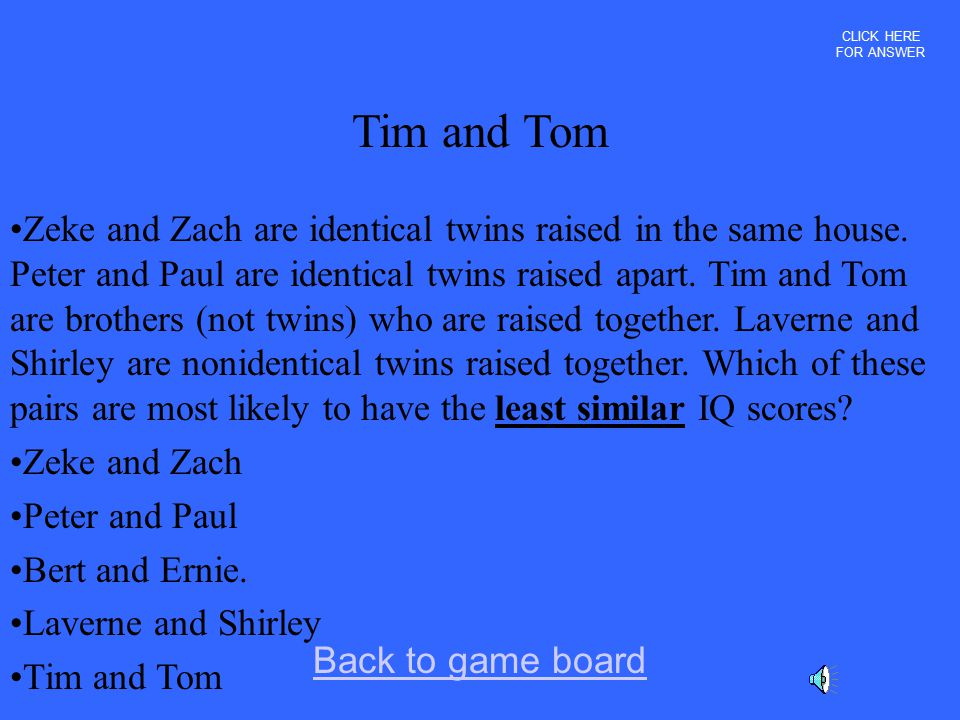 CLICK HERE FOR ANSWER Tim and Tom.