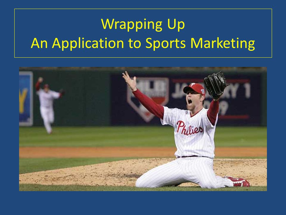 Wrapping Up An Application to Sports Marketing