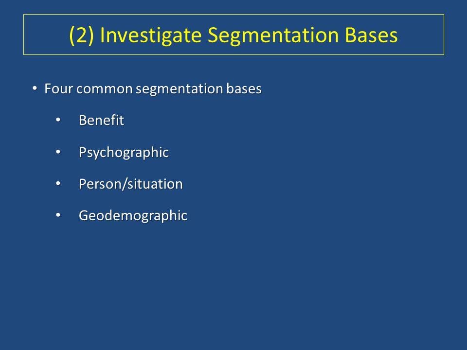 (2) Investigate Segmentation Bases