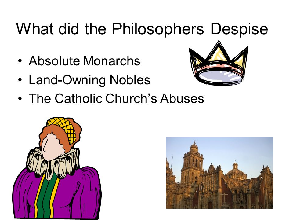 What did the Philosophers Despise