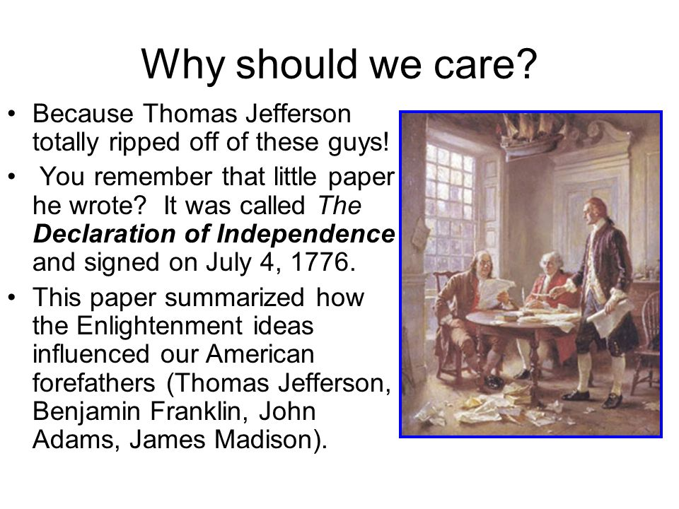 Why should we care Because Thomas Jefferson totally ripped off of these guys!