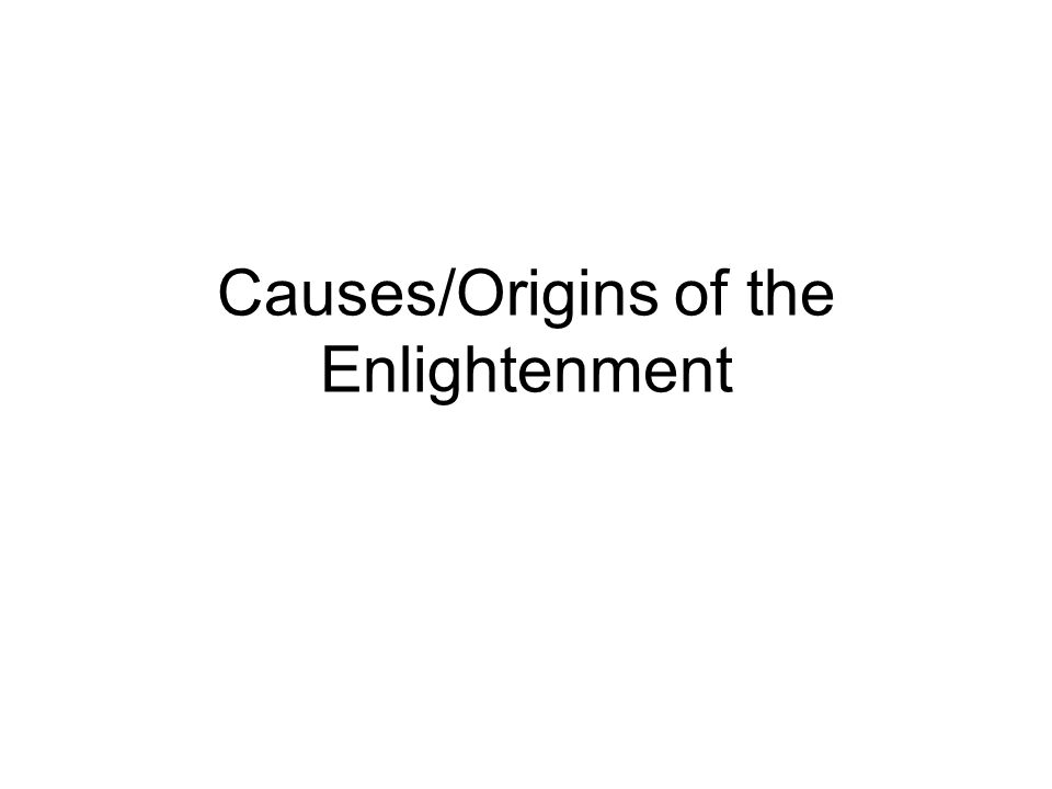 Causes/Origins of the Enlightenment