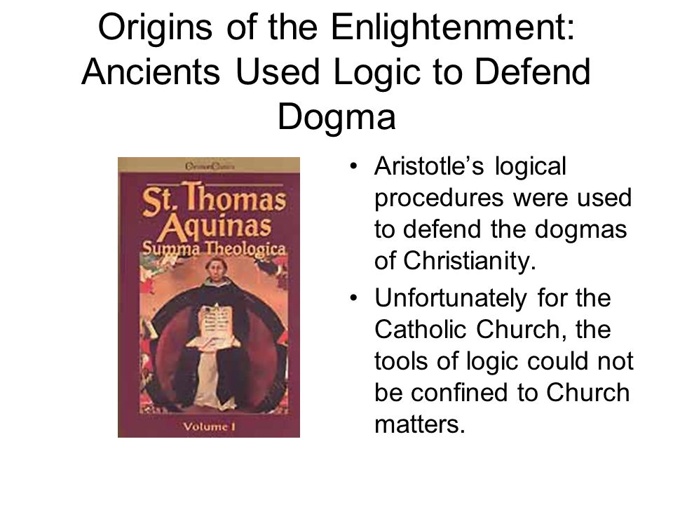 Origins of the Enlightenment: Ancients Used Logic to Defend Dogma