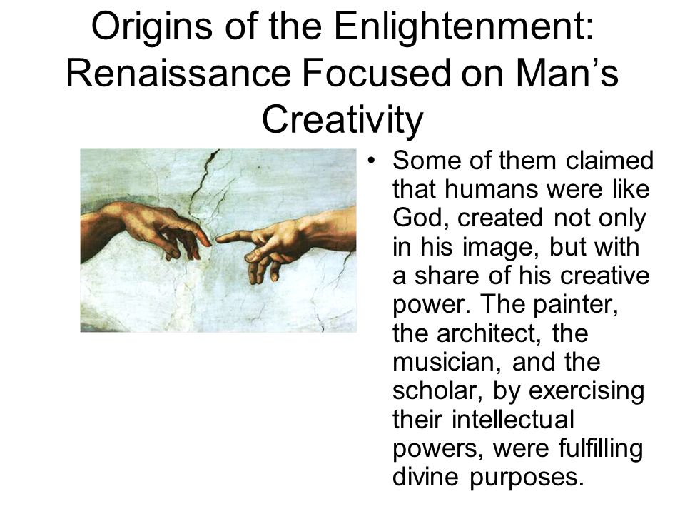 Origins of the Enlightenment: Renaissance Focused on Man's Creativity