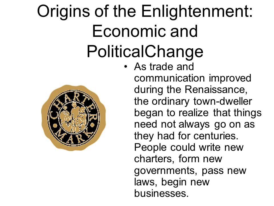 Origins of the Enlightenment: Economic and PoliticalChange