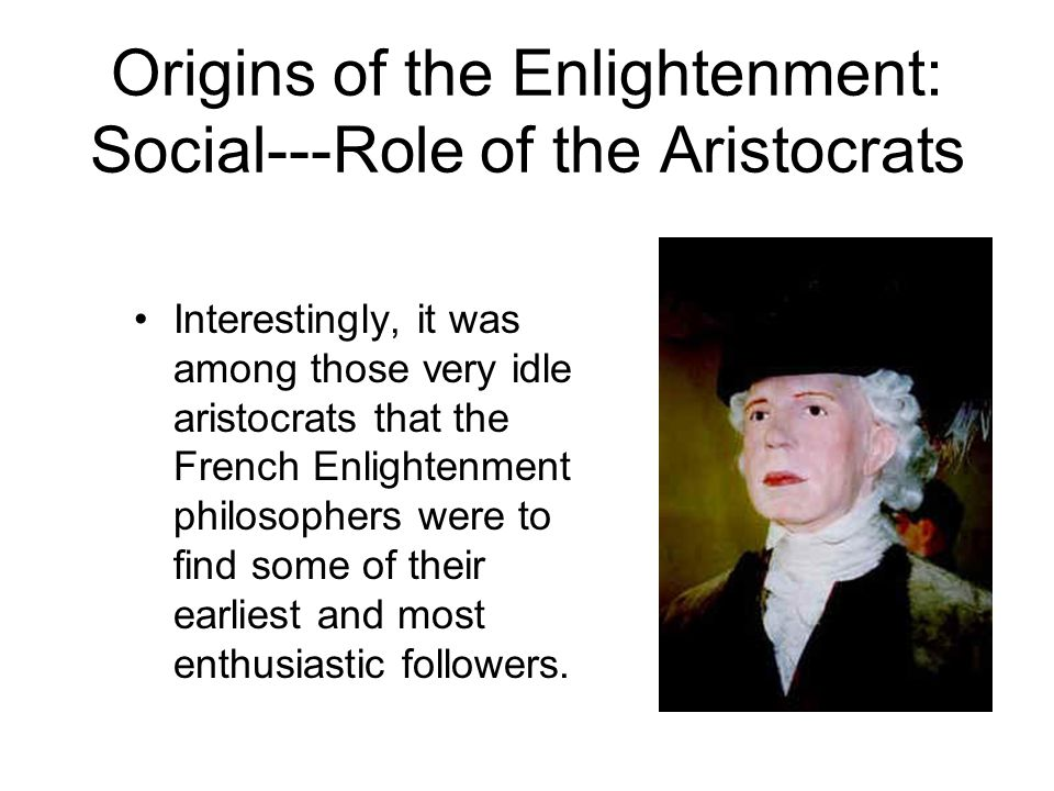 Origins of the Enlightenment: Social---Role of the Aristocrats