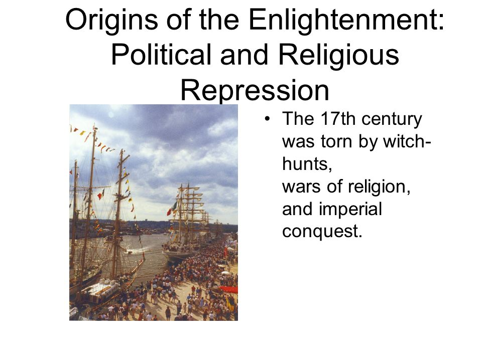 Origins of the Enlightenment: Political and Religious Repression